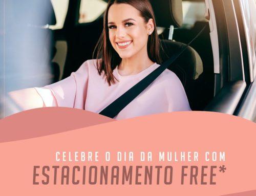 Dia Internacional da Mulher com estacionamento gratuito!