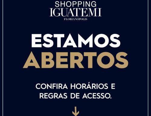 O Shopping Iguatemi Florianópolis voltou as atividades